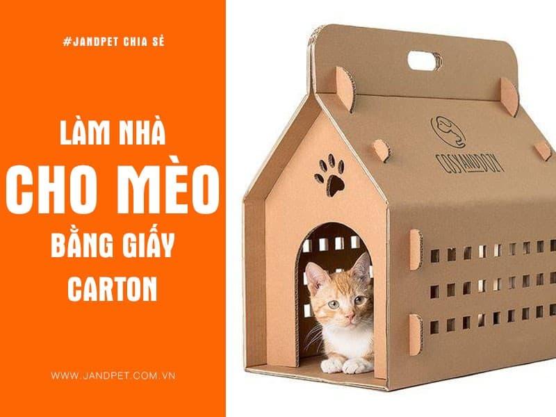 Lam Nha Cho Meo Bang Giay Carton